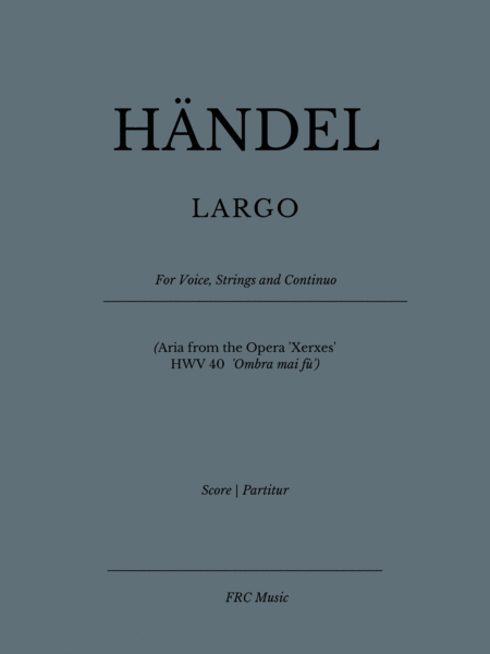 Largo Aria From The Opera Xerxes Hwv 40 Ombra Mai F For Voice Solo Strings And Continuo