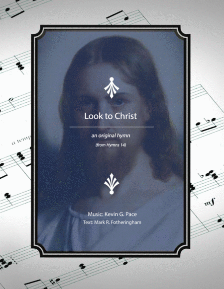 Look To Christ An Original Hymn