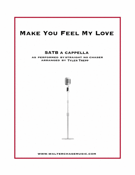 Make You Feel My Love As Performed By Straight No Chaser Satb