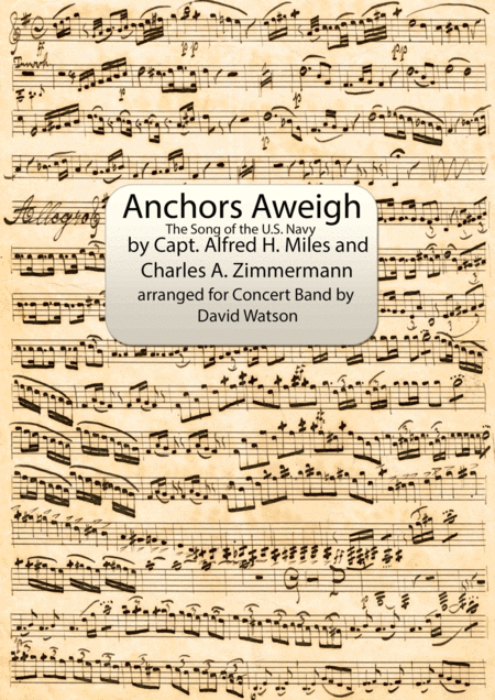 March Anchors Aweigh The Song Of The Us Navy For Concert Band