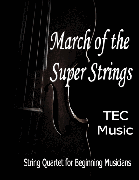 March Of The Super Strings For Beginning String Quartets And Orchestras