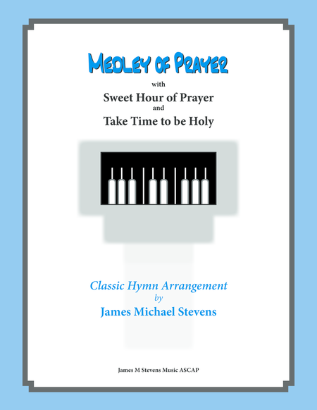 Medley Of Prayer Sweet Hour Of Prayer Take Time To Be Holy