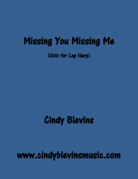 Missing You Missing Me Original Solo For Lap Harp From My Book Melodic Meditations Ii Lap Harp Version
