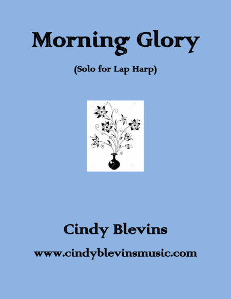 Morning Glory An Original Solo For Lap Harp From My Book Bouquet Lap Harp Version