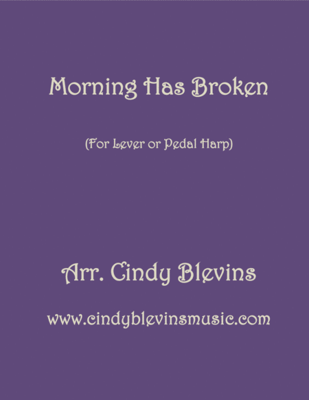 Morning Has Broken Arranged For Lever Or Pedal Harp From My Book 15 Hymns