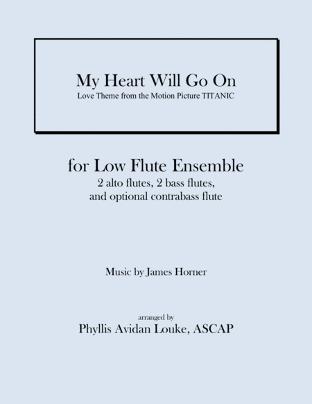 My Heart Will Go On Love Theme From Titanic For Low Flute Ensemble