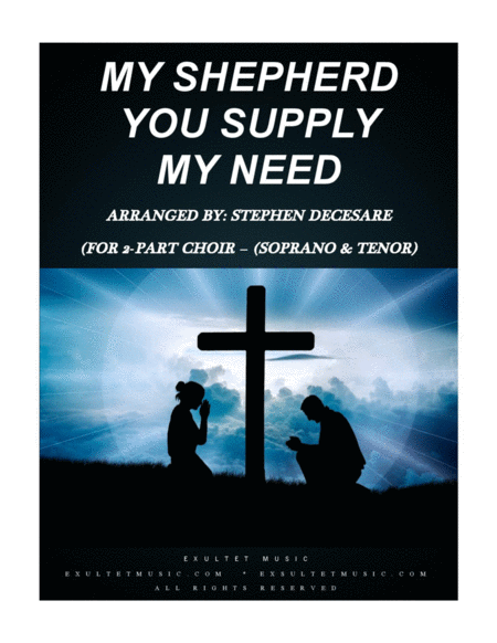 My Shepherd You Supply My Need For 2 Part Choir Soprano And Tenor