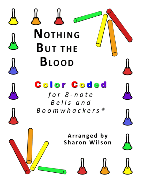 Nothing But The Blood For 8 Note Bells And Boomwhackers With Color Coded Notes