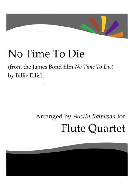 No Time To Die By Billie Eilish From The James Bond Film No Time To Die Flute Quartet