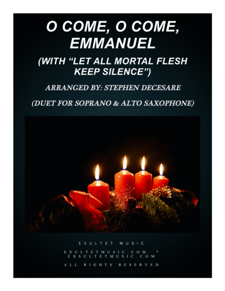 O Come O Come Emmanuel With Let All Mortal Flesh Keep Silence Duet For Soprano Alto Saxophone