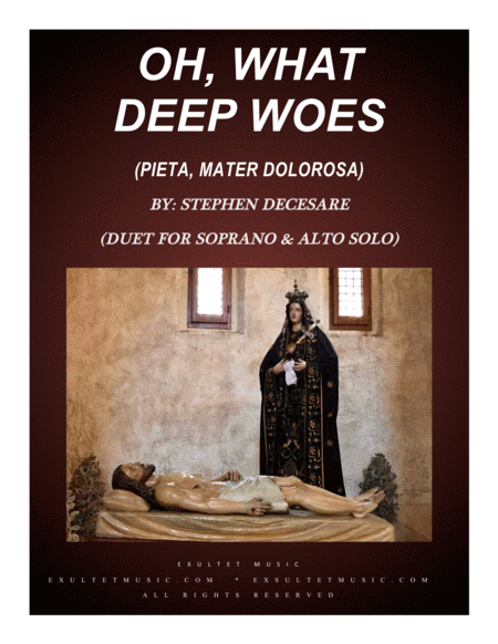 Oh What Deep Woes Pieta Mater Dolorosa Duet For Soprano Alto Solo