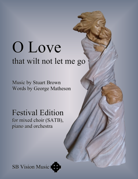 O Love That Wilt Not Let Me Go Satb Plus Orchestra Full Score