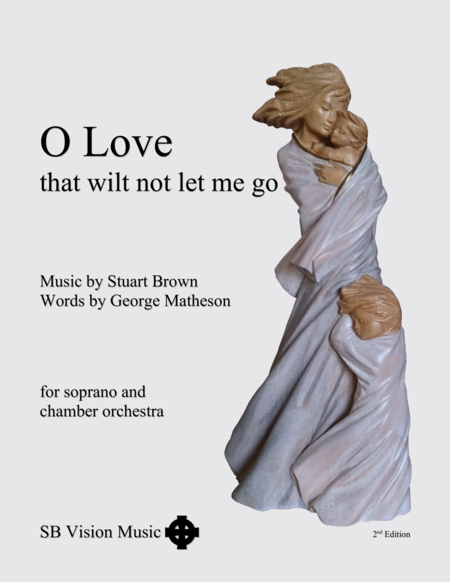 O Love That Wilt Not Let Me Go Soprano Solo Plus Chamber Orchestra Score