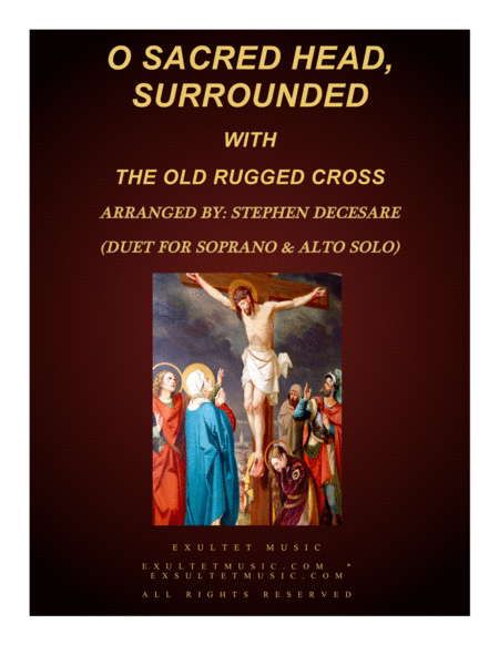 O Sacred Head Surrounded With The Old Rugged Cross Duet For Soprano Alto Solo