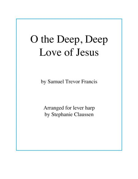 O The Deep Deep Love Of Jesus Lever Harp
