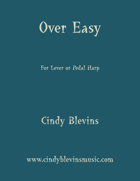 Over Easy An Original Solo For Lever Or Pedal Harp From My Book Perceptions The Version For Larger Harps