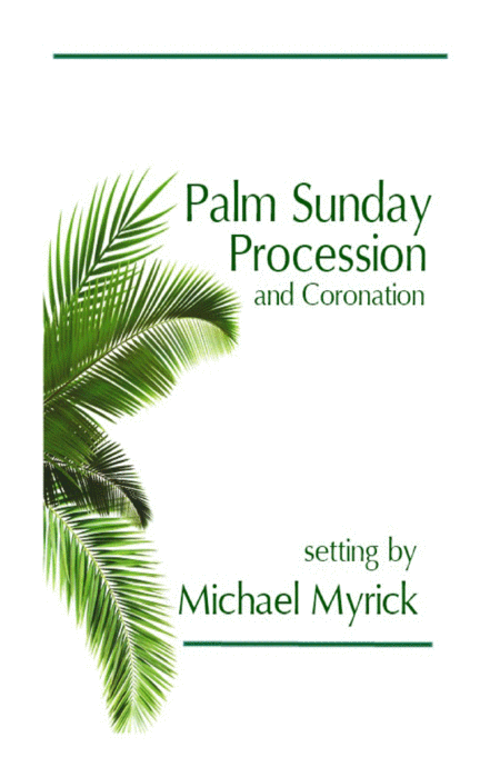 Palm Sunday Procession And Coronation Ssatb
