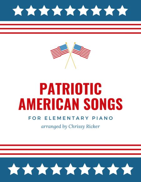 Patriotic American Songs 5 Arrangements For Elementary Piano