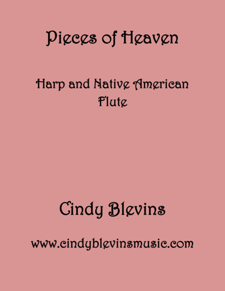 Pieces Of Heaven Arranged For Harp And Native American Flute From My Book Gentility 24 Original Pieces For Harp And Native American Flute