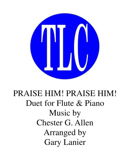 Praise Him Praise Him Duet Flute And Piano Score And Parts