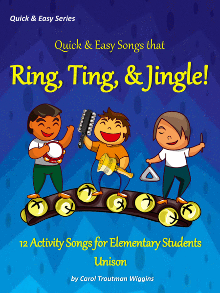 Quick Easy Songs That Ring Ting Jingle 12 Activity Songs For Elementary Students