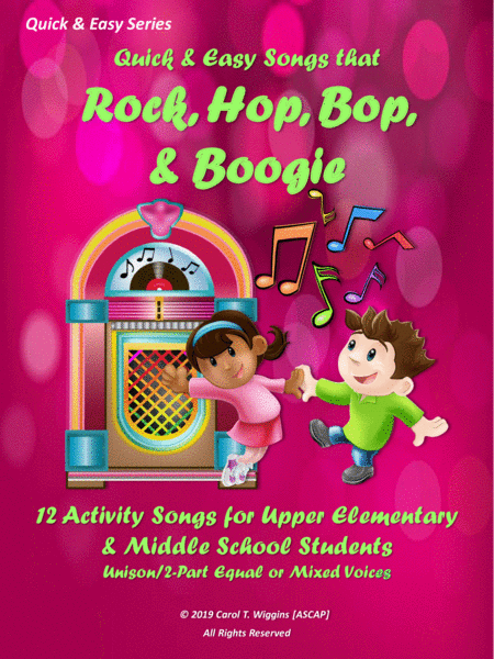 Quick Easy Songs That Rock Hop Bop Boogie 12 Activity Songs For Upper Elementary Middle School Students