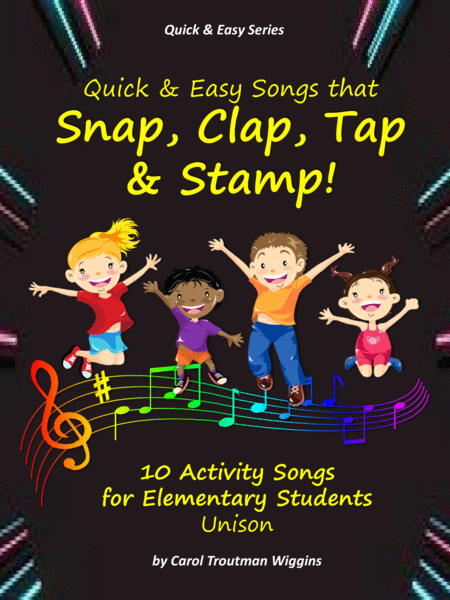 Quick Easy Songs That Snap Clap Tap Stamp 10 Activity Songs For Elementary Students