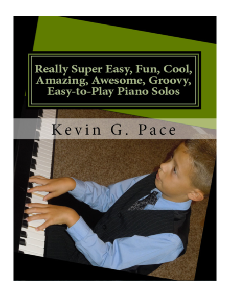Really Super Easy Fun Cool Amazing Awesome Groovy Easy To Play Piano Solos