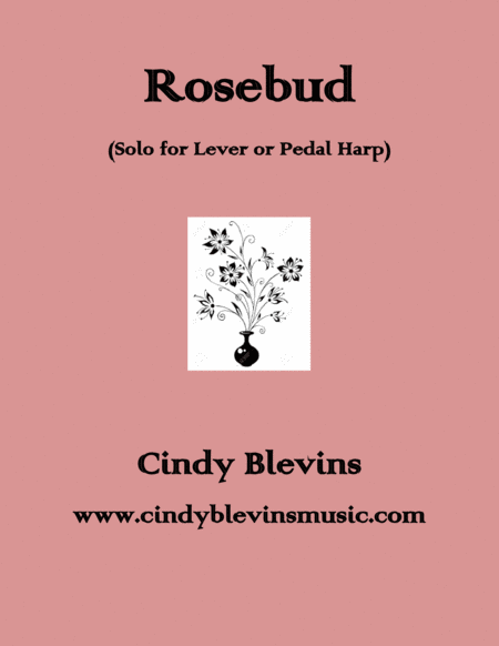 Rosebud An Original Solo For Lever Or Pedal Harp From My Book Bouquet