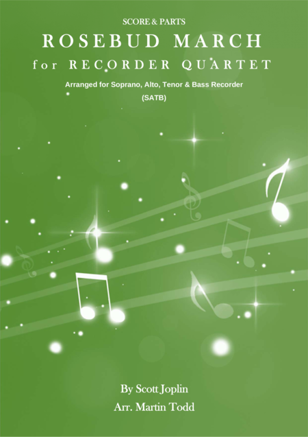 Rosebud March For Recorder Quartet Satb