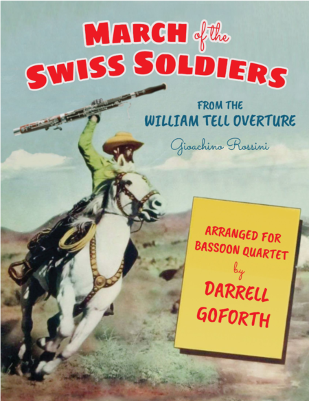 Rossini March Of The Swiss Soldiers From William Tell Overture For Bassoon Quartet