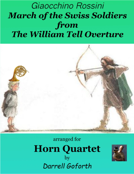Rossini March Of The Swiss Soldiers From William Tell Overture For Horn Quartet