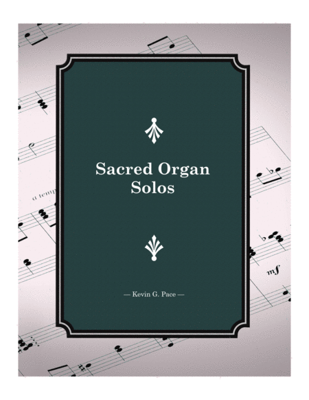 Sacred Organ Solos Hymn Arrangements For Organ Solo