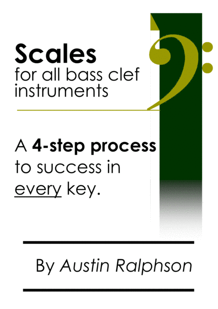 Scale Book For All Bass Clef Instruments 4 Step Process To Success In Every Key Ideal For All Grades