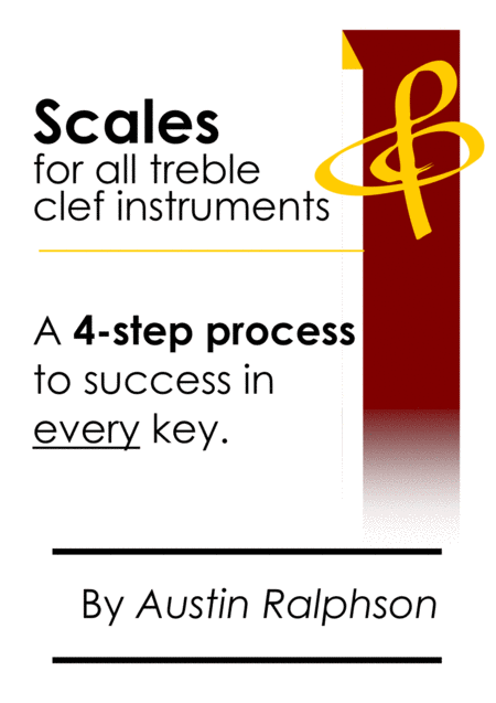 Scale Book For All Treble Clef Instruments 4 Step Process To Success In Every Key Ideal For All Grades
