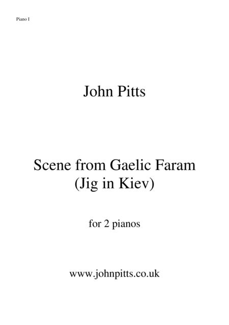 Scene From Gaelic Faram Jig In Kiev For 2 Pianos Piano 1 Part