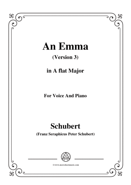 Schubert An Emma 3rd Ver Published As Op 58 No 2 D 113 In A Flat Major For Voice Pno