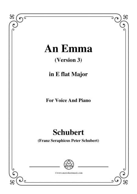 Schubert An Emma 3rd Ver Published As Op 58 No 2 D 113 In E Flat Major For Voice Pno