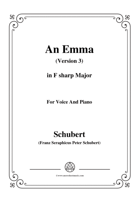 Schubert An Emma 3rd Ver Published As Op 58 No 2 D 113 In F Sharp Major For Voice Pno