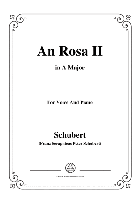 Schubert An Rosa Ii To Rosa D 316 In A Major For Voice Piano