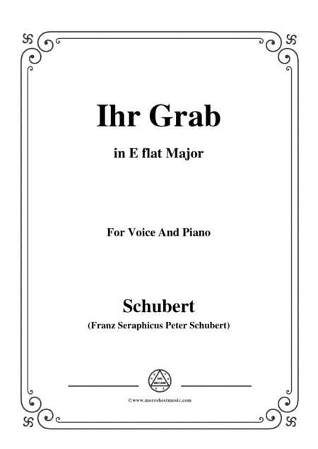 Schubert Ihr Grab In E Flat Major D 736 For Voice And Piano