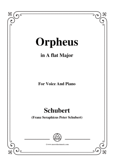 Schubert Orpheus Song Of Orpheus As He Entered Hell D 474 In A Flat Major For Voice Piano