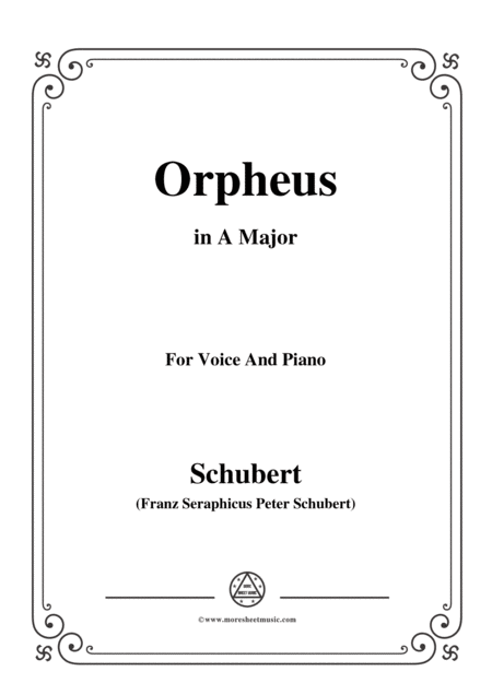 Schubert Orpheus Song Of Orpheus As He Entered Hell D 474 In A Major For Voice Piano