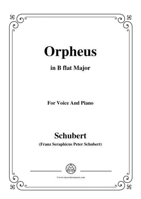Schubert Orpheus Song Of Orpheus As He Entered Hell D 474 In B Flat Major For Voice Piano