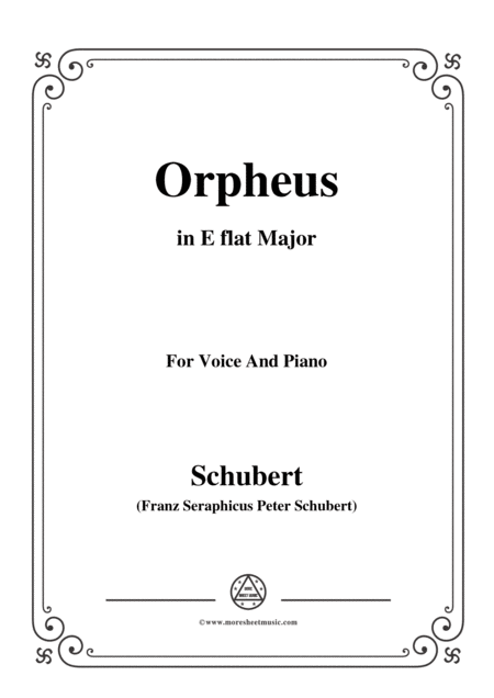 Schubert Orpheus Song Of Orpheus As He Entered Hell D 474 In E Flat Major For Voice Piano