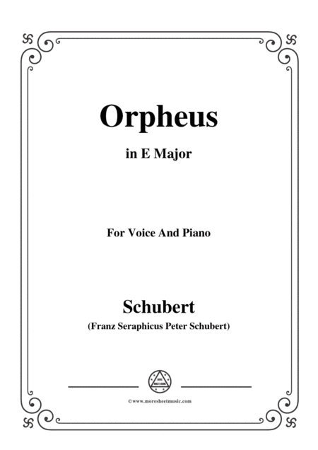 Schubert Orpheus Song Of Orpheus As He Entered Hell D 474 In E Major For Voice Piano
