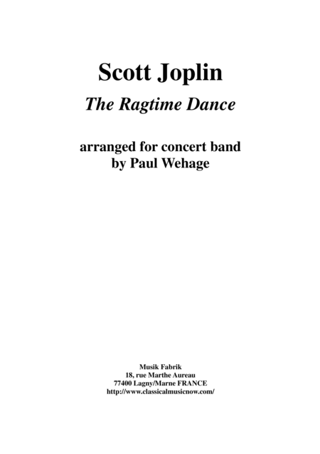 Scott Joplin The Ragtime Dance Arranged For Concert Band By Paul Wehage Score Only