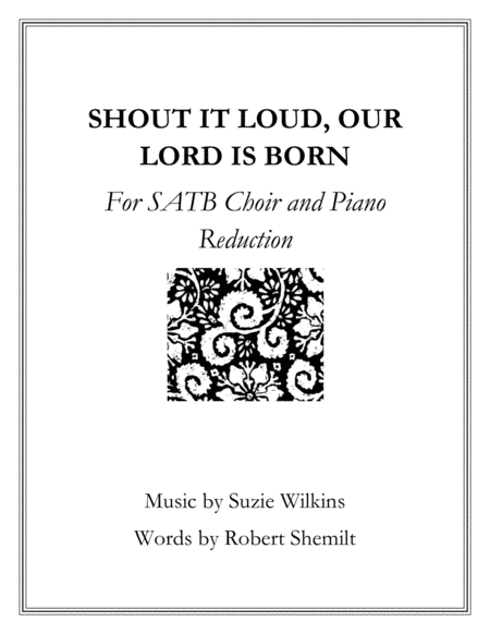 Shout It Loud Our Lord Is Born For Satb Choir And Piano