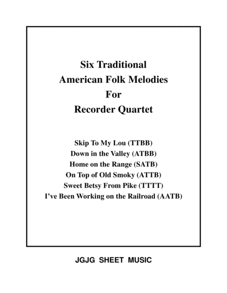 Six Traditional American Songs For Recorder Quartet