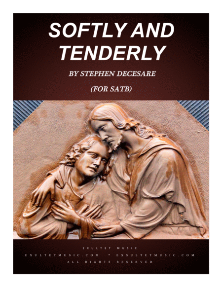 Softly And Tenderly For Satb